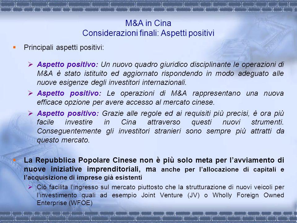 M&A in Cina Considerazioni finali: Aspetti positivi