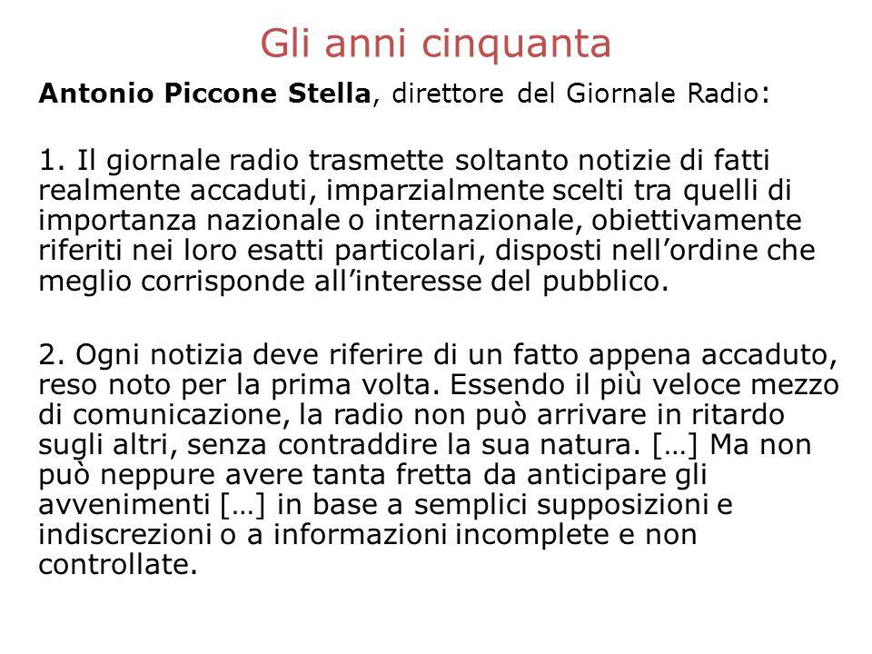 Gli anni cinquanta Antonio Piccone Stella, direttore del Giornale Radio:
