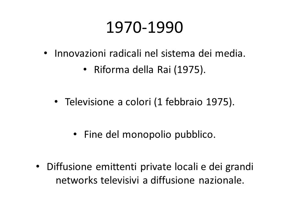 1970-1990 Innovazioni radicali nel sistema dei media.