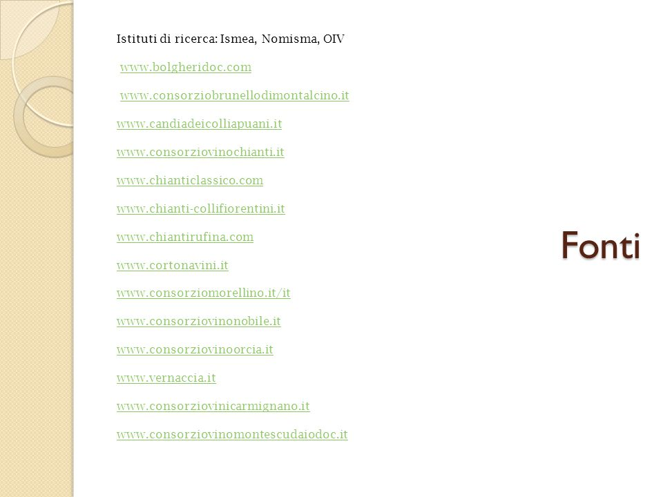 Istituti di ricerca: Ismea, Nomisma, OIV www. bolgheridoc. com www