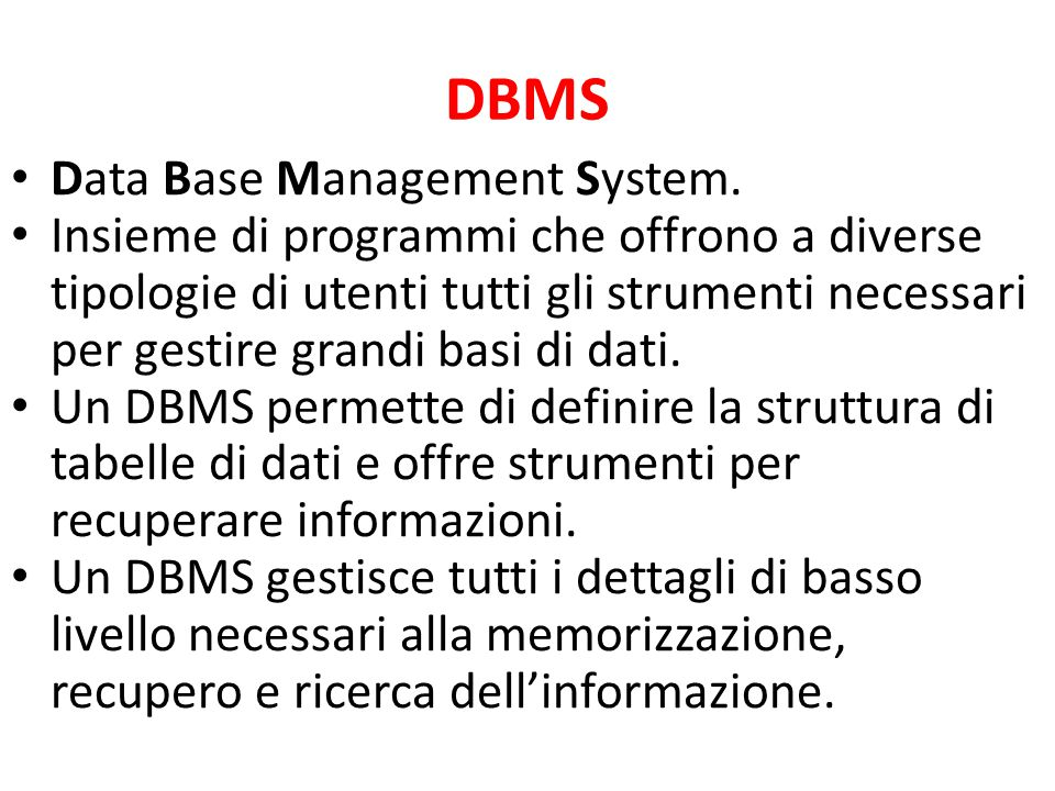 DBMS Data Base Management System.