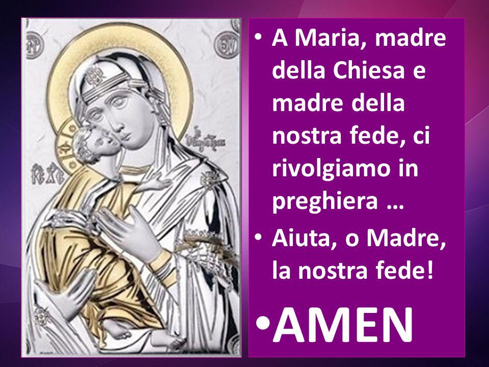 A Maria, madre della Chiesa e madre della nostra fede, ci rivolgiamo in preghiera …