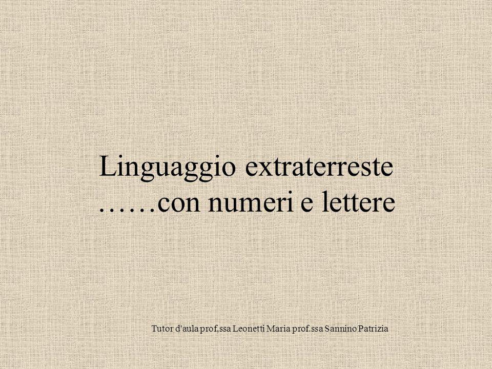 Linguaggio extraterreste ……con numeri e lettere
