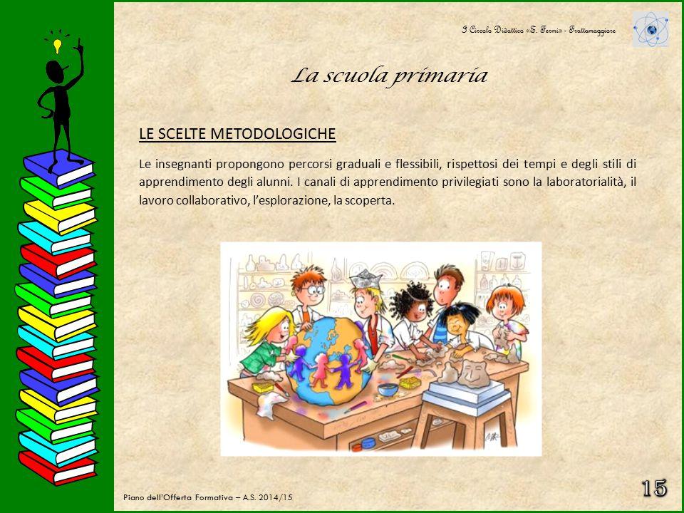 15 La scuola primaria LE SCELTE METODOLOGICHE