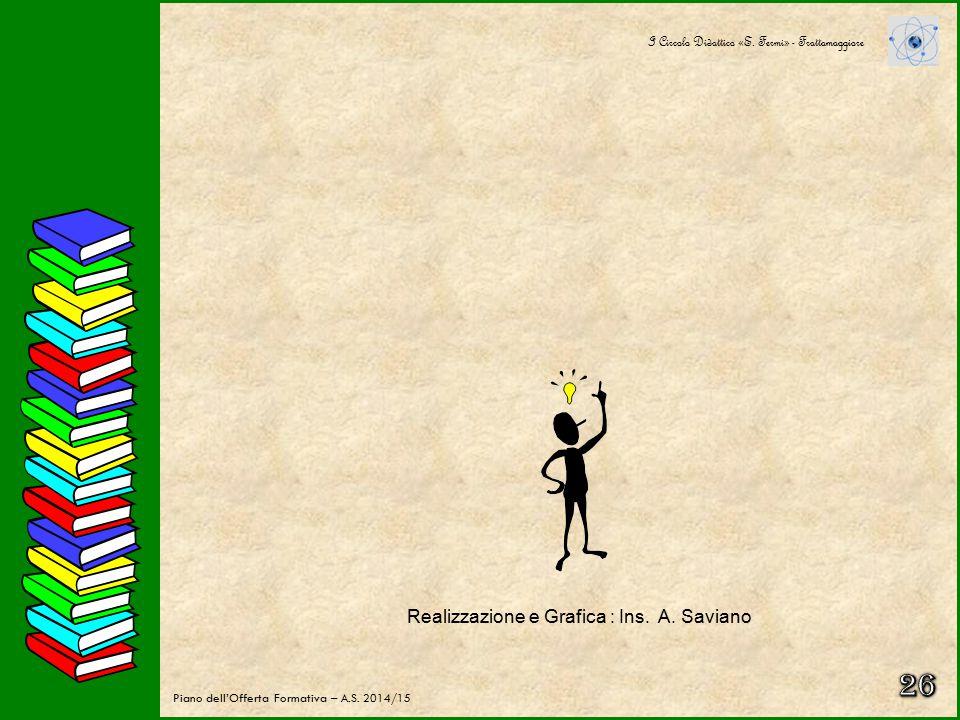 Realizzazione e Grafica : Ins. A. Saviano