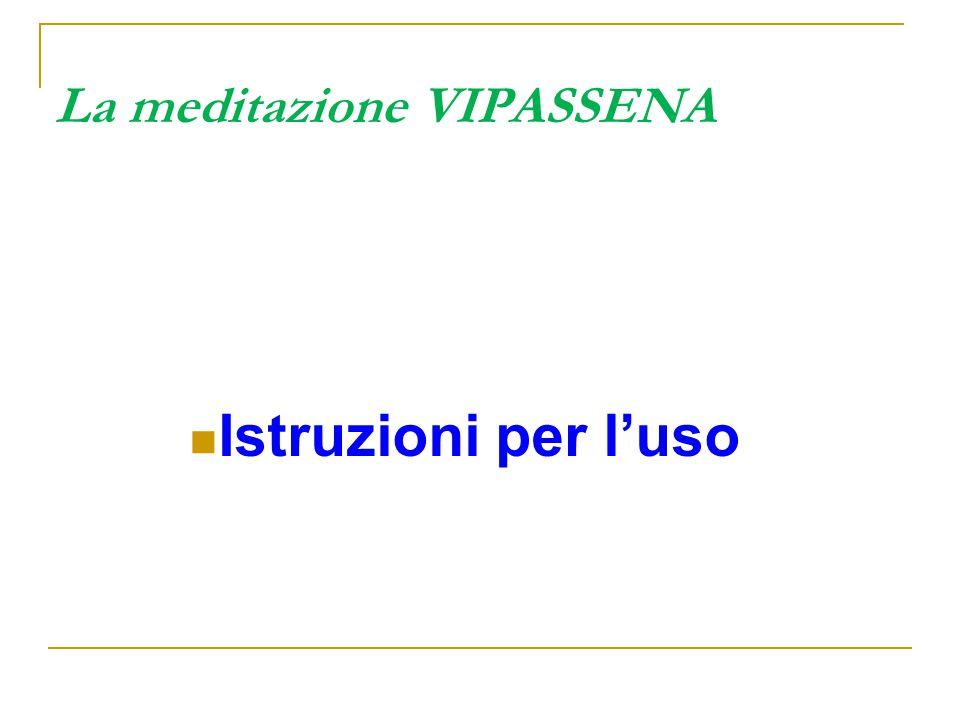 La meditazione VIPASSENA
