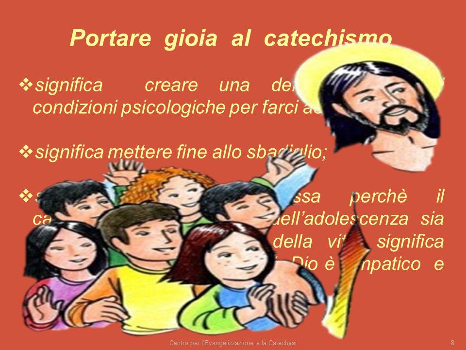 Portare gioia al catechismo