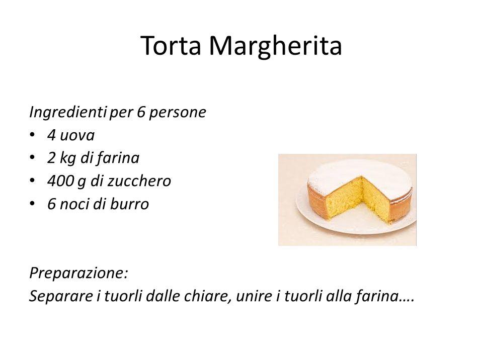 Torta Margherita Ingredienti per 6 persone 4 uova 2 kg di farina