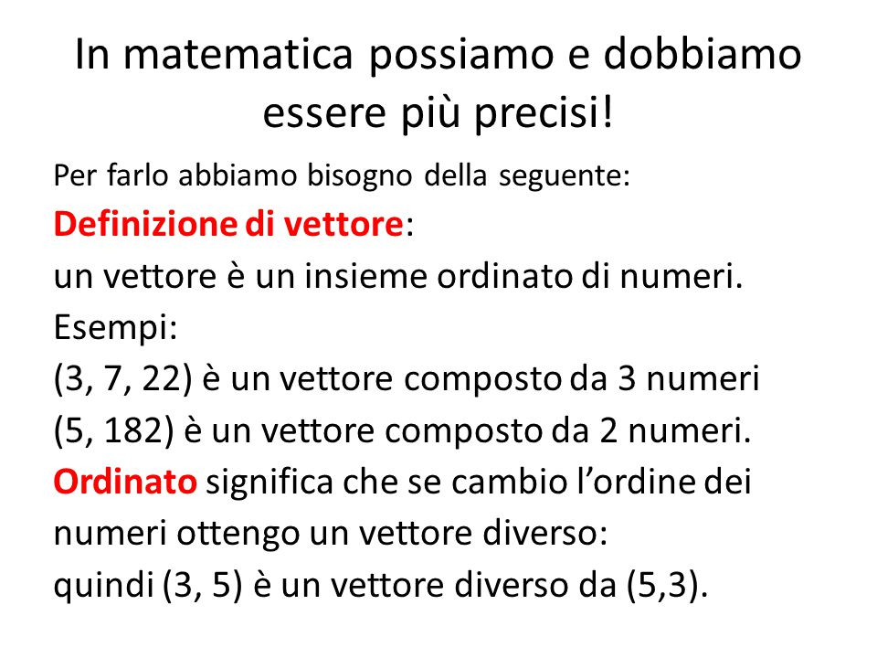 In matematica possiamo e dobbiamo essere più precisi!
