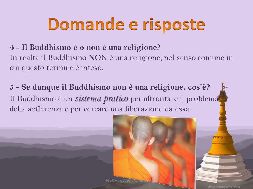 Domande e risposte 4 - Il Buddhismo è o non è una religione