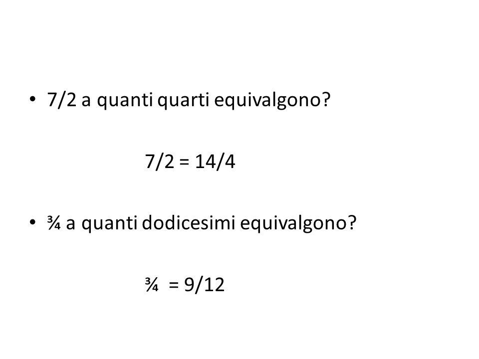 7/2 a quanti quarti equivalgono