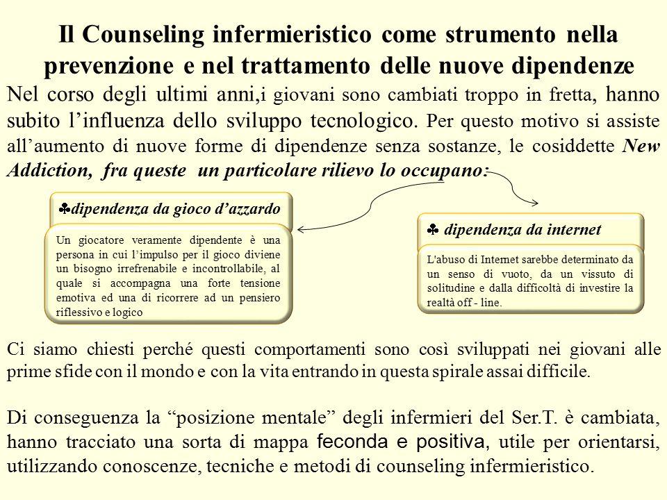 Il Counseling infermieristico come strumento nella prevenzione e nel trattamento delle nuove dipendenze