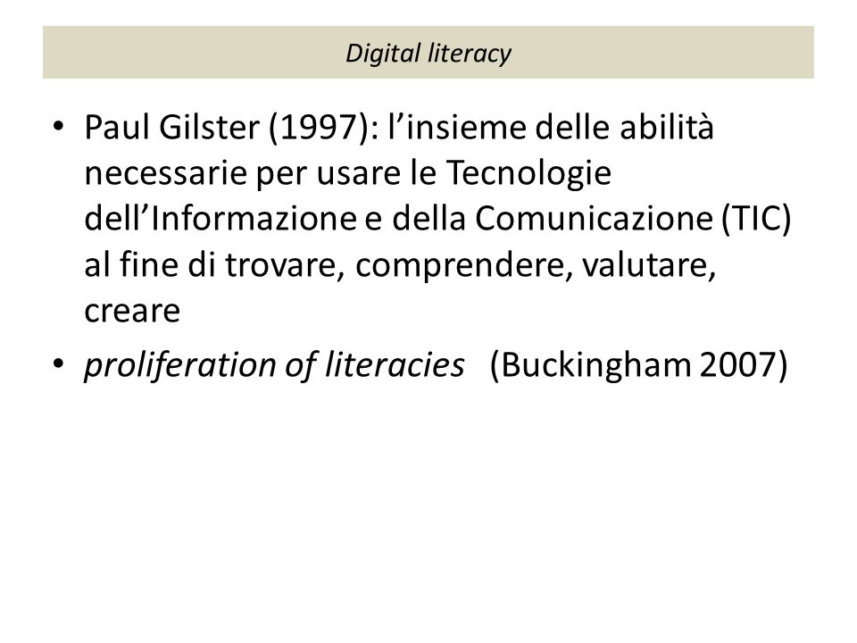proliferation of literacies (Buckingham 2007)