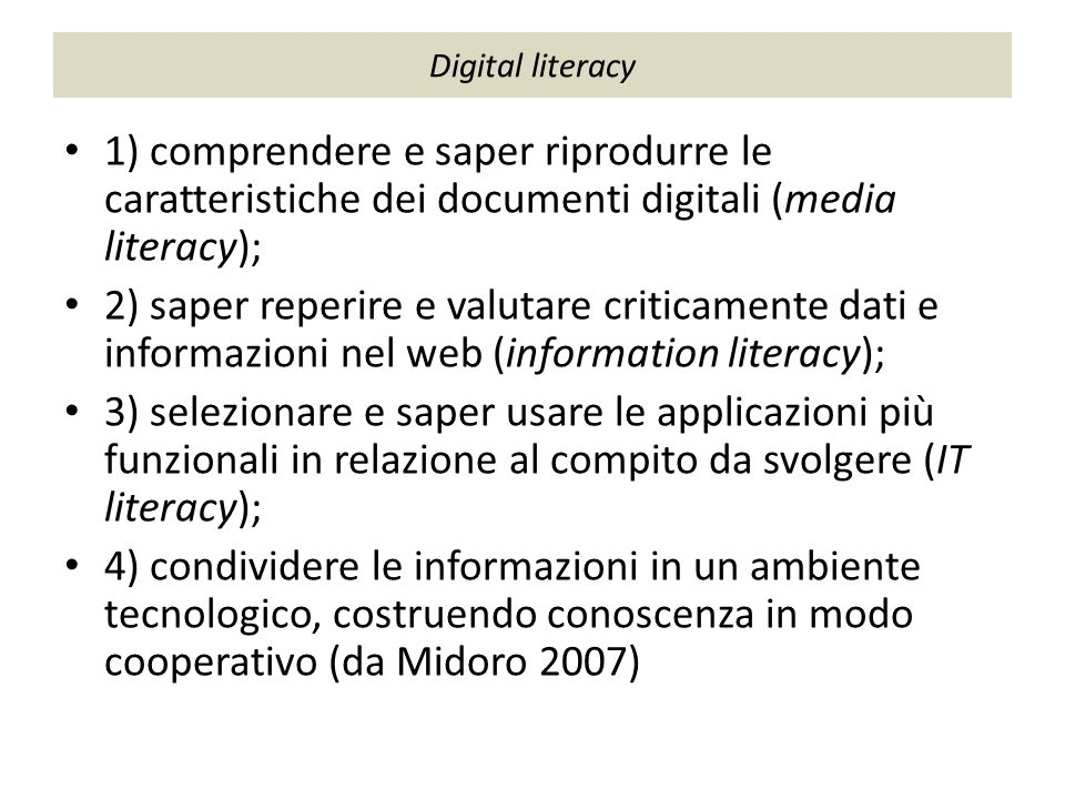Digital literacy 1) comprendere e saper riprodurre le caratteristiche dei documenti digitali (media literacy);