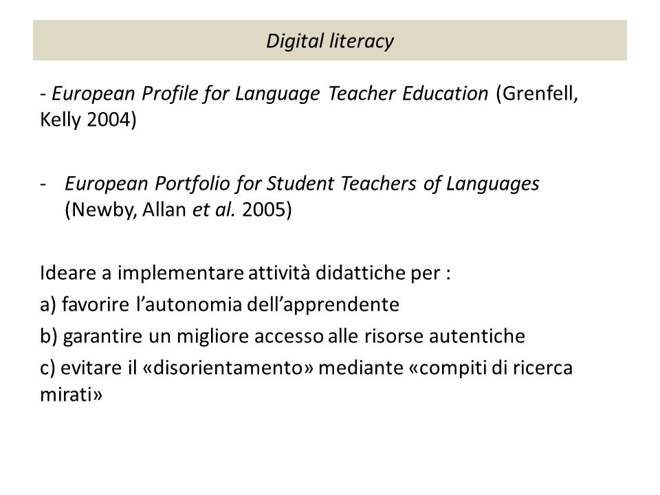 Digital literacy - European Profile for Language Teacher Education (Grenfell, Kelly 2004)