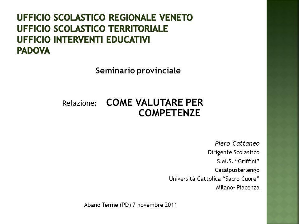UFFICIO SCOLASTICO REGIONALE VENETO Ufficio Scolastico Territoriale Ufficio interventi educativi Padova