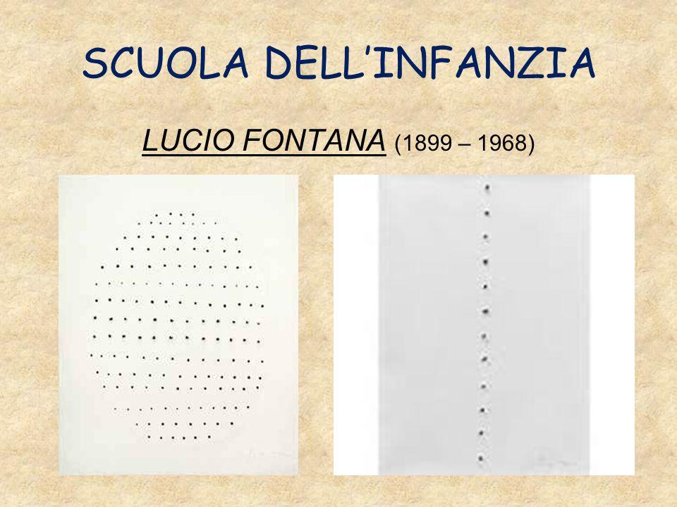 SCUOLA DELL'INFANZIA LUCIO FONTANA (1899 – 1968)