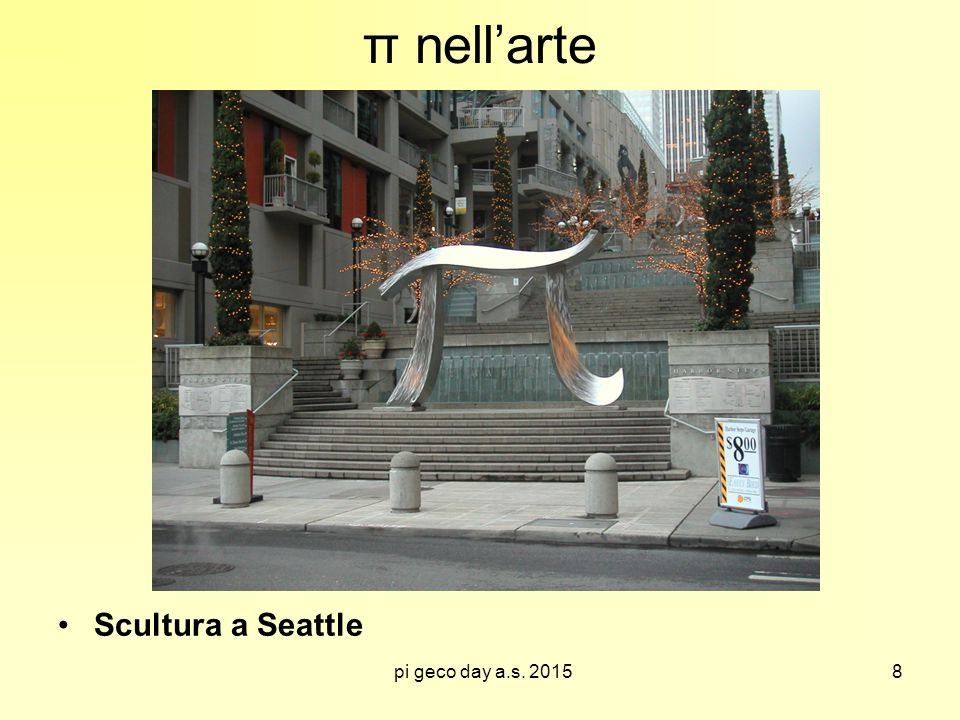 π nell'arte Scultura a Seattle pi geco day a.s. 2015