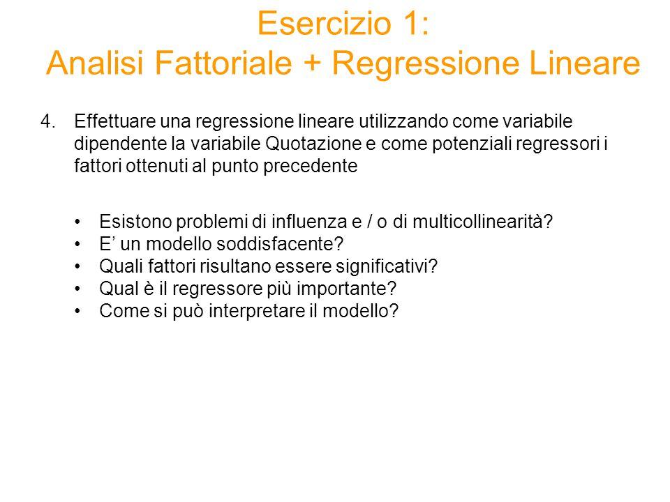 Esercizio 1: Analisi Fattoriale + Regressione Lineare