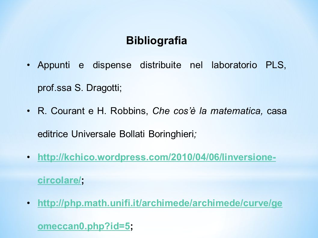 Bibliografia Appunti e dispense distribuite nel laboratorio PLS, prof.ssa S. Dragotti;