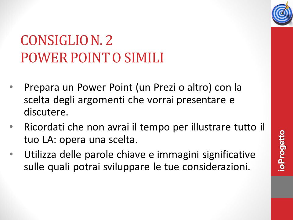 Consiglio n. 2 Power point o simili