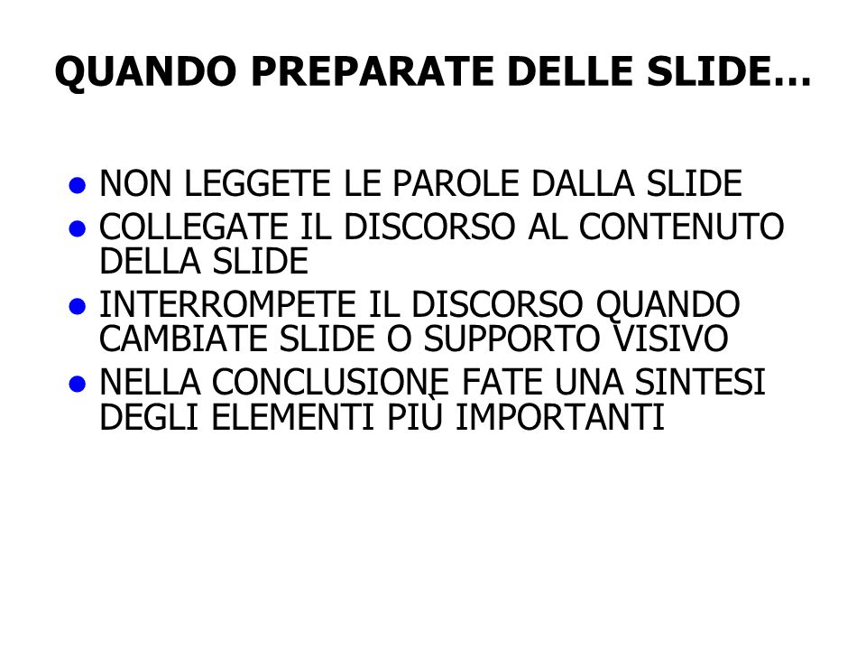 QUANDO PREPARATE DELLE SLIDE…