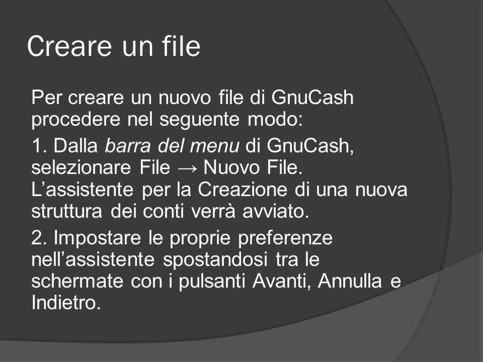 Creare un file Per creare un nuovo file di GnuCash procedere nel seguente modo: