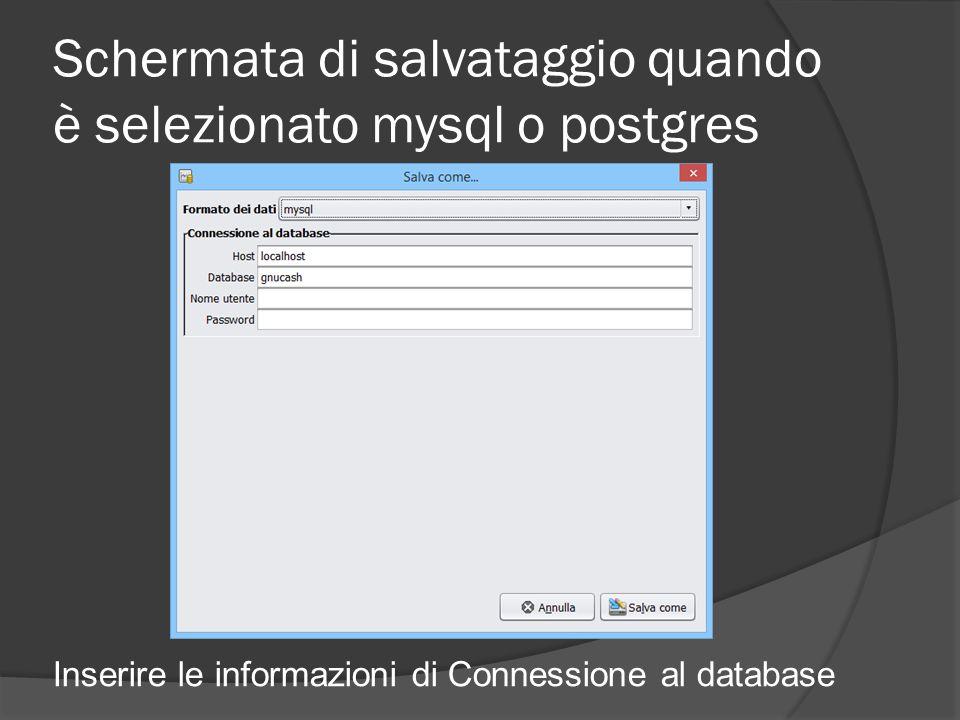 Schermata di salvataggio quando è selezionato mysql o postgres