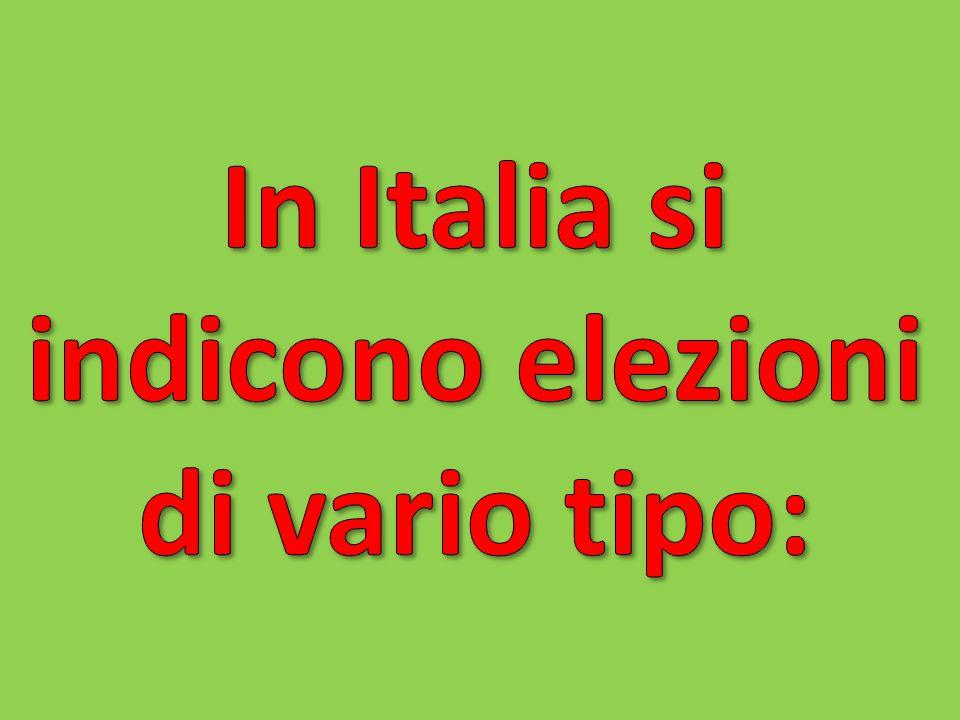 In Italia si indicono elezioni di vario tipo: