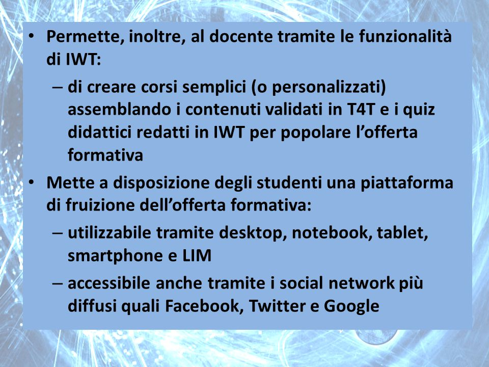 Permette, inoltre, al docente tramite le funzionalità di IWT: