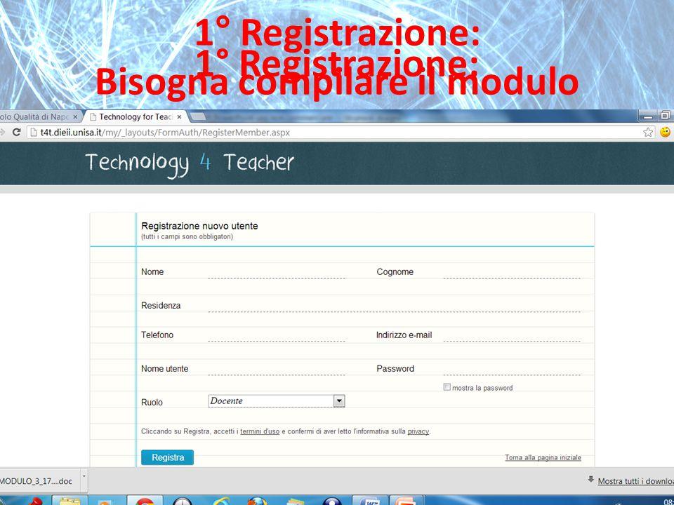 1° Registrazione: Bisogna compilare il modulo
