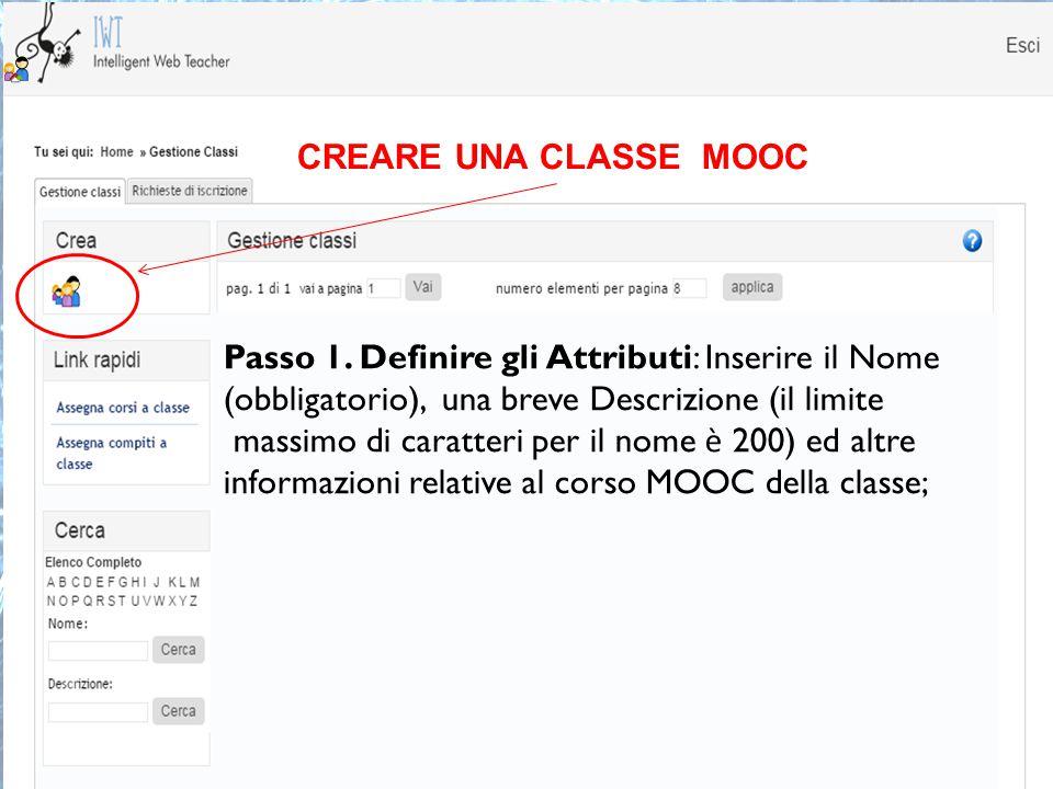 CREARE UNA CLASSE MOOC Passo 1. Definire gli Attributi: Inserire il Nome. (obbligatorio), una breve Descrizione (il limite.