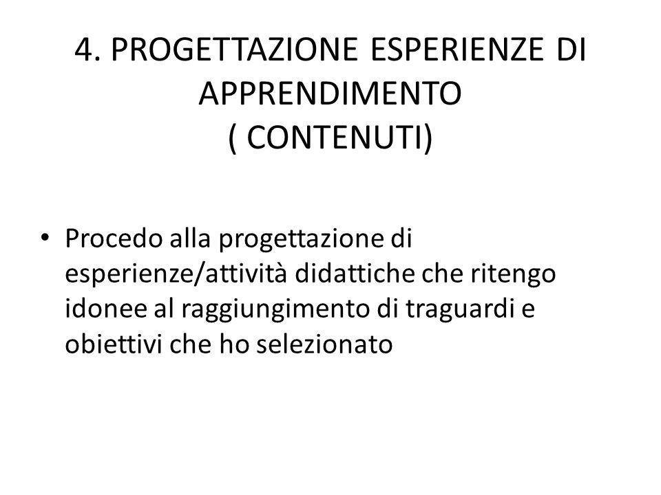4. PROGETTAZIONE ESPERIENZE DI APPRENDIMENTO ( CONTENUTI)