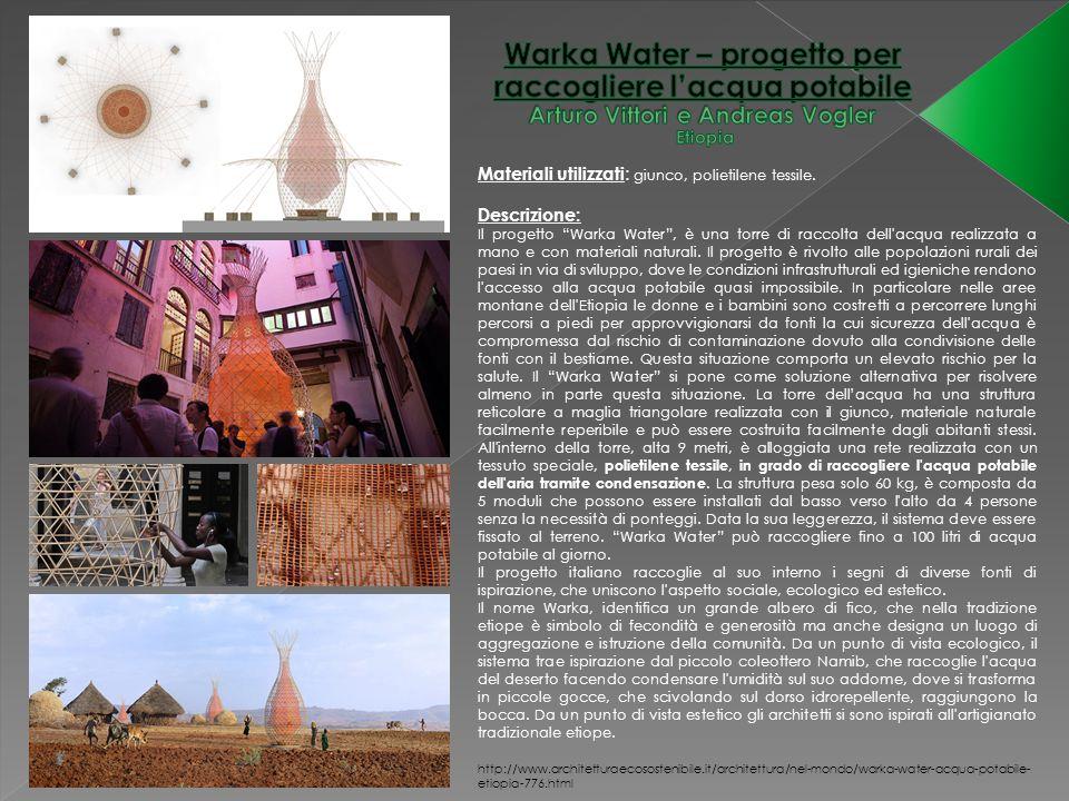 Warka Water – progetto per raccogliere l'acqua potabile Arturo Vittori e Andreas Vogler Etiopia