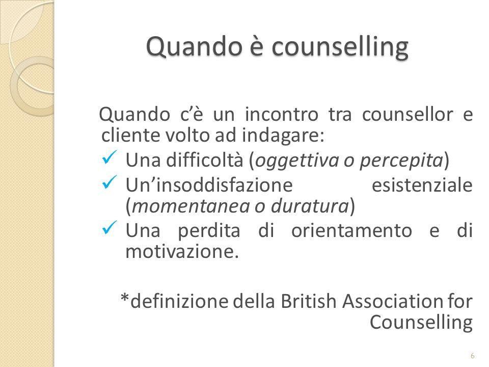 Quando è counselling Una difficoltà (oggettiva o percepita)