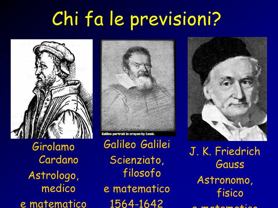 Chi fa le previsioni Galileo Galilei Girolamo Cardano