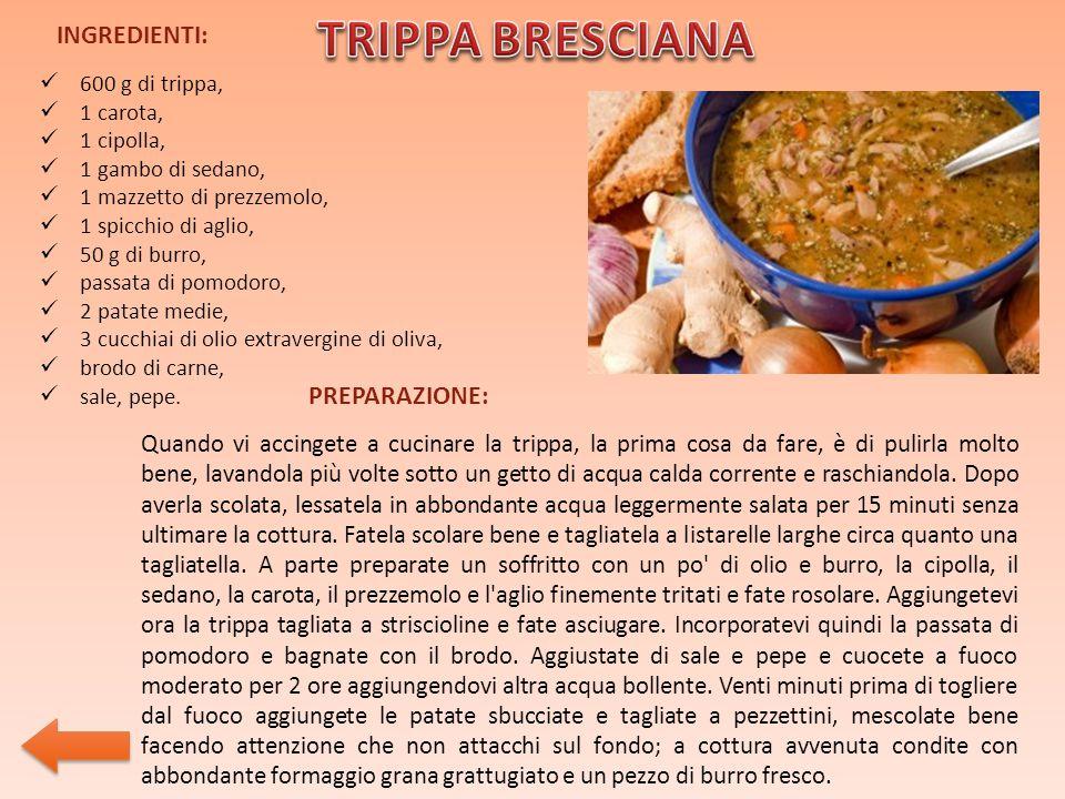 TRIPPA BRESCIANA INGREDIENTI: PREPARAZIONE: