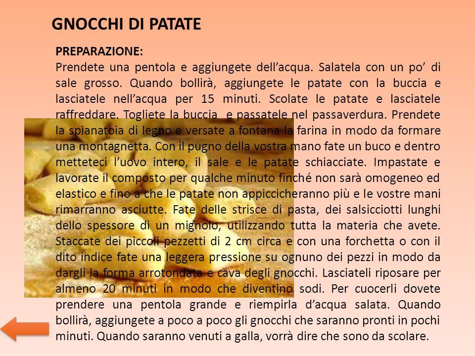 GNOCCHI DI PATATE PREPARAZIONE: