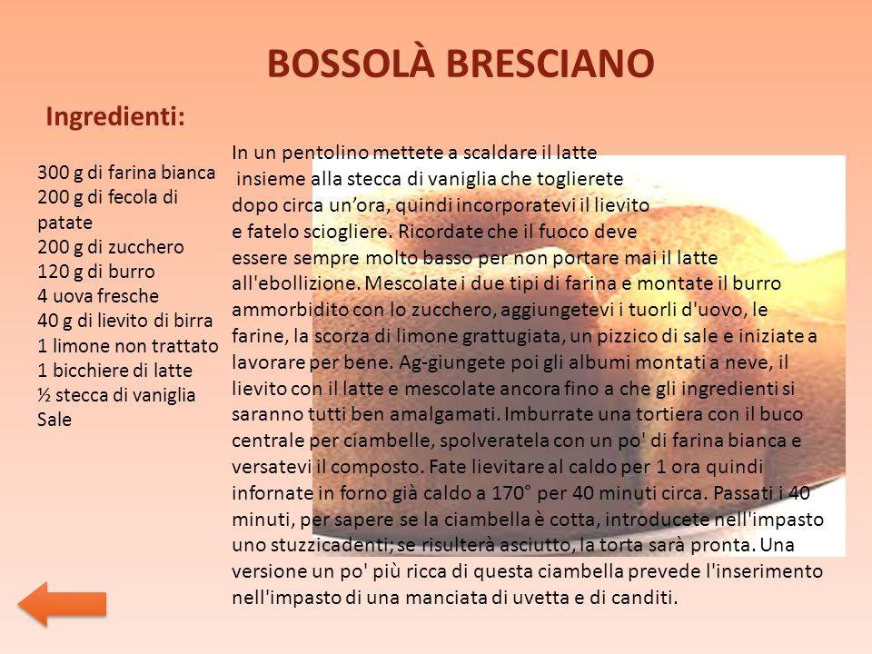 BOSSOLÀ BRESCIANO Ingredienti: