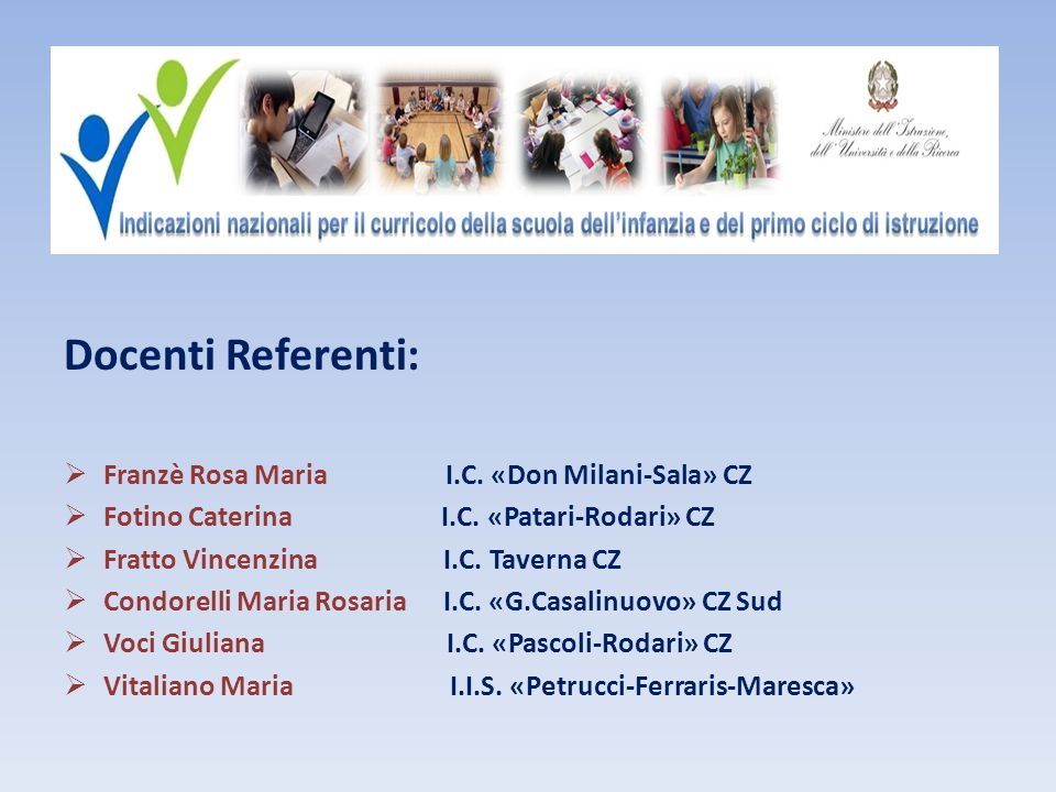 Docenti Referenti: Franzè Rosa Maria I.C. «Don Milani-Sala» CZ
