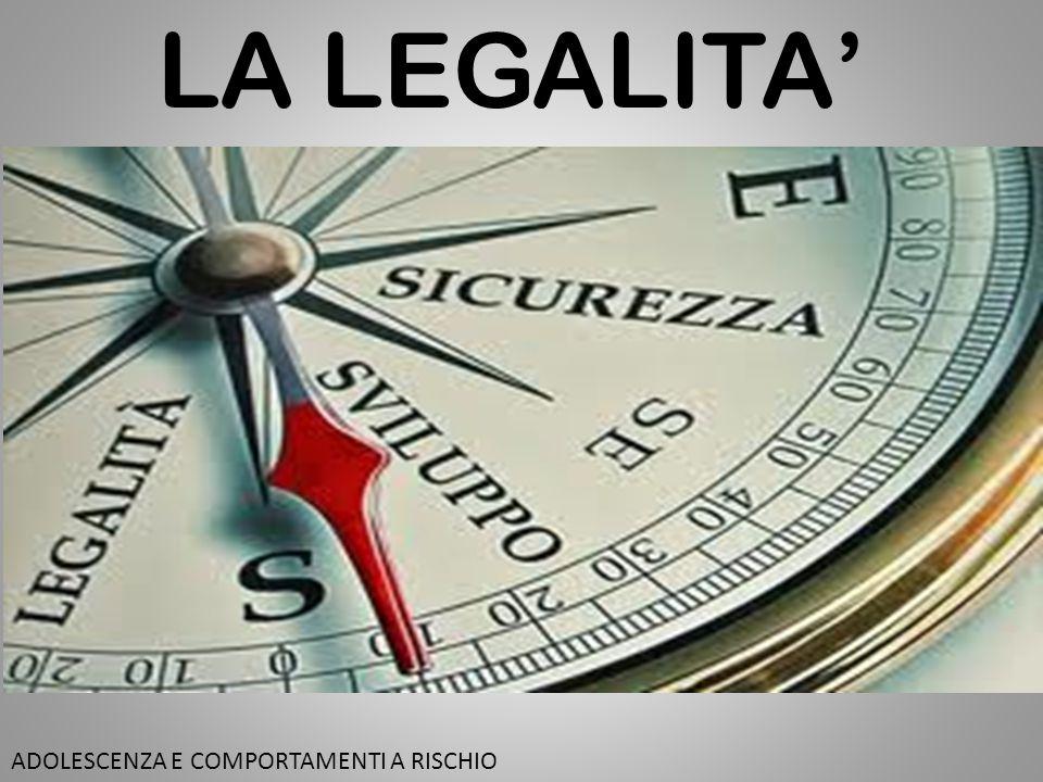 LA LEGALITA' ADOLESCENZA E COMPORTAMENTI A RISCHIO