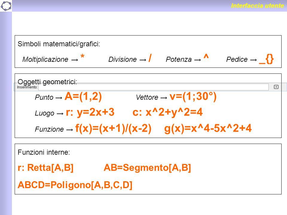 Moltiplicazione → * Divisione → / Potenza → ^ Pedice → _{}
