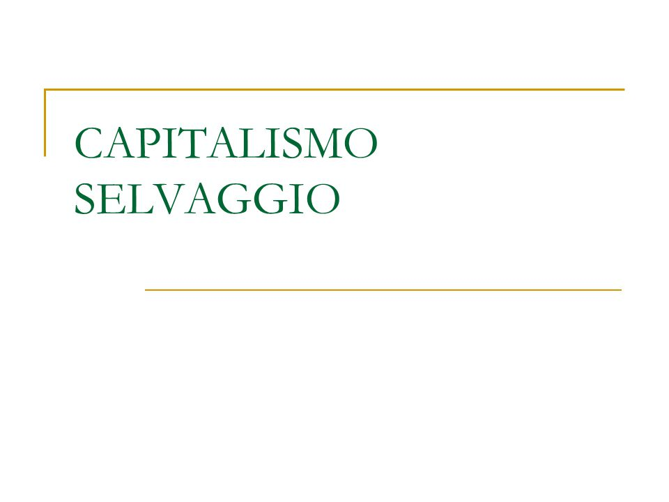 CAPITALISMO SELVAGGIO