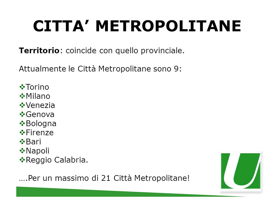 CITTA' METROPOLITANE Territorio: coincide con quello provinciale.