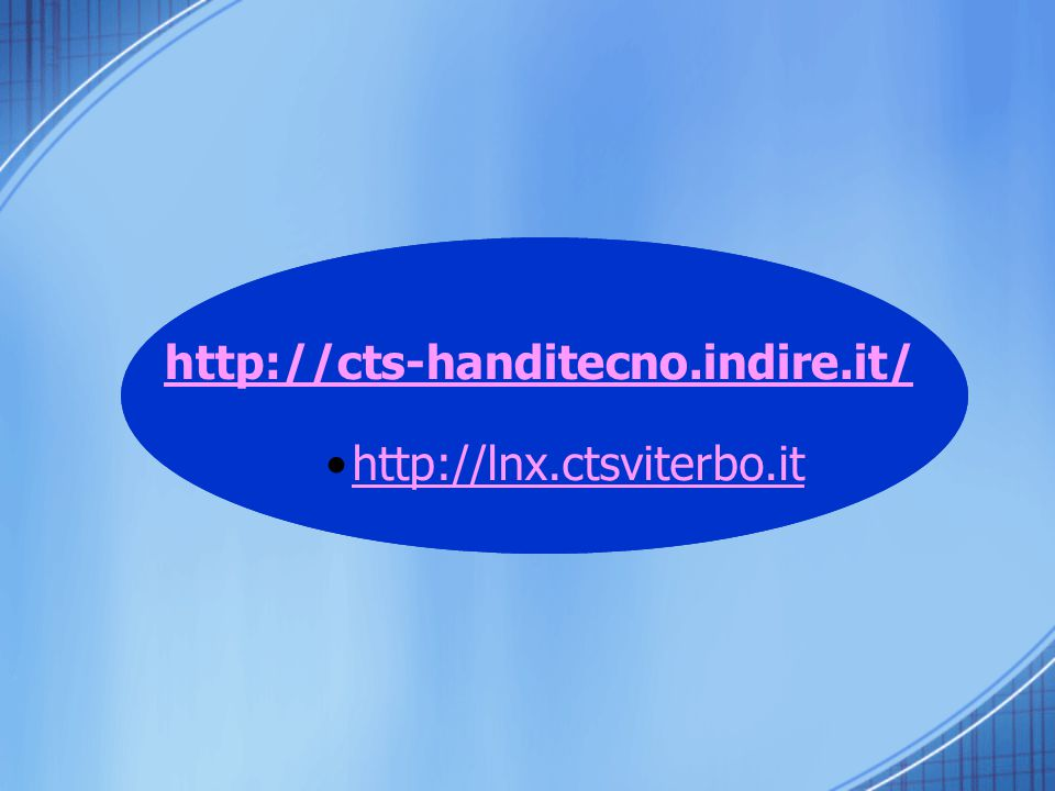 http://cts-handitecno.indire.it/ http://lnx.ctsviterbo.it