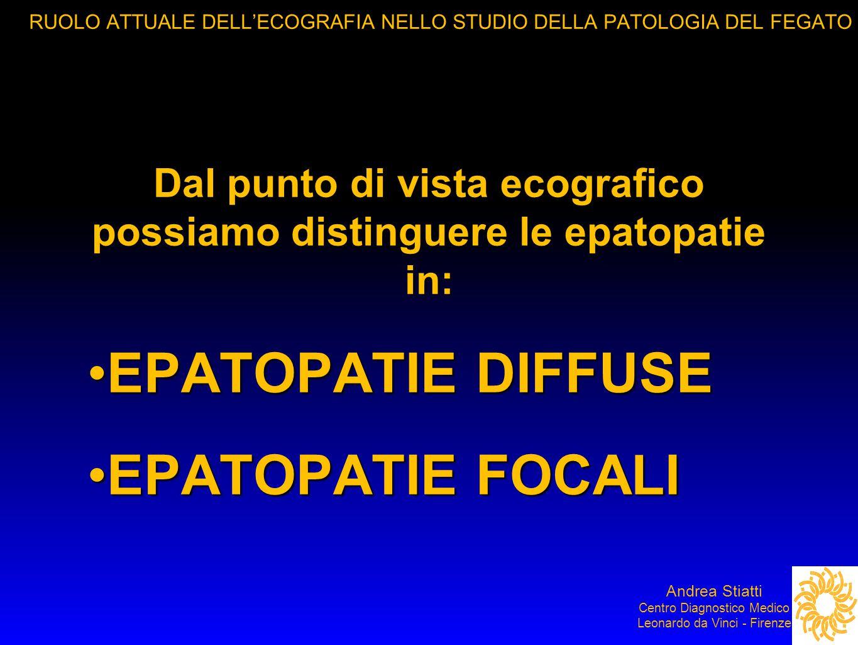 Dal punto di vista ecografico possiamo distinguere le epatopatie in: