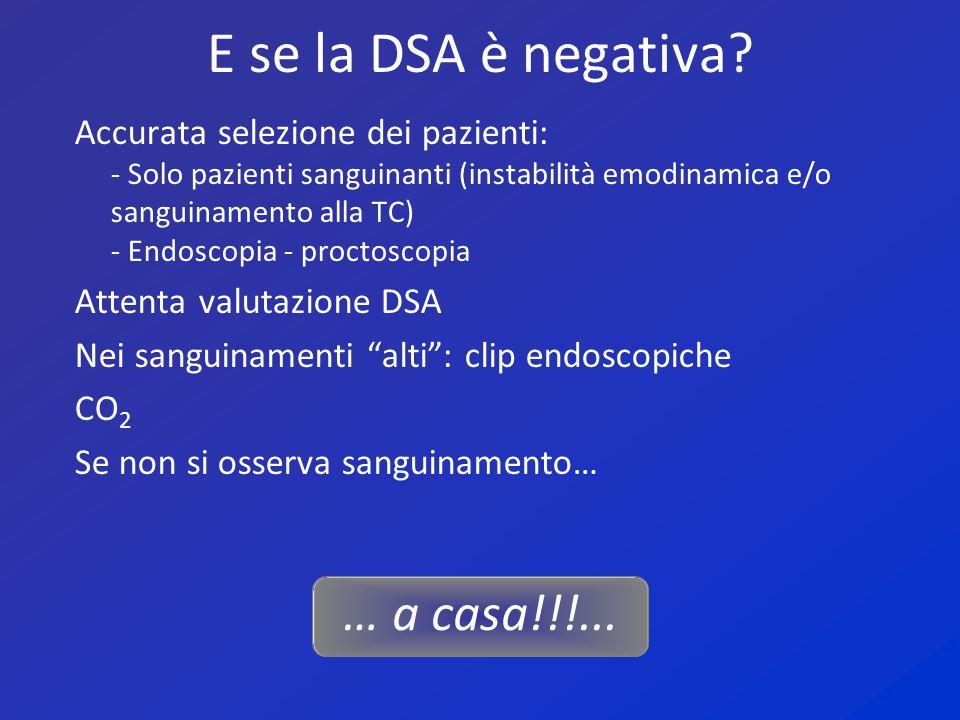 E se la DSA è negativa … a casa!!!...
