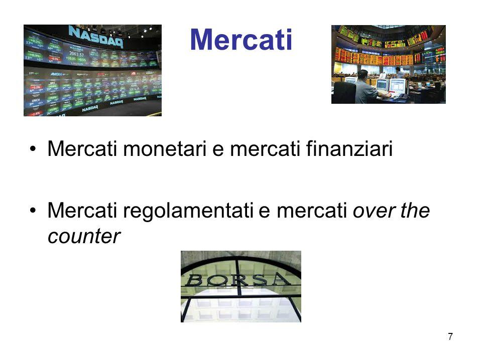 Mercati Mercati monetari e mercati finanziari