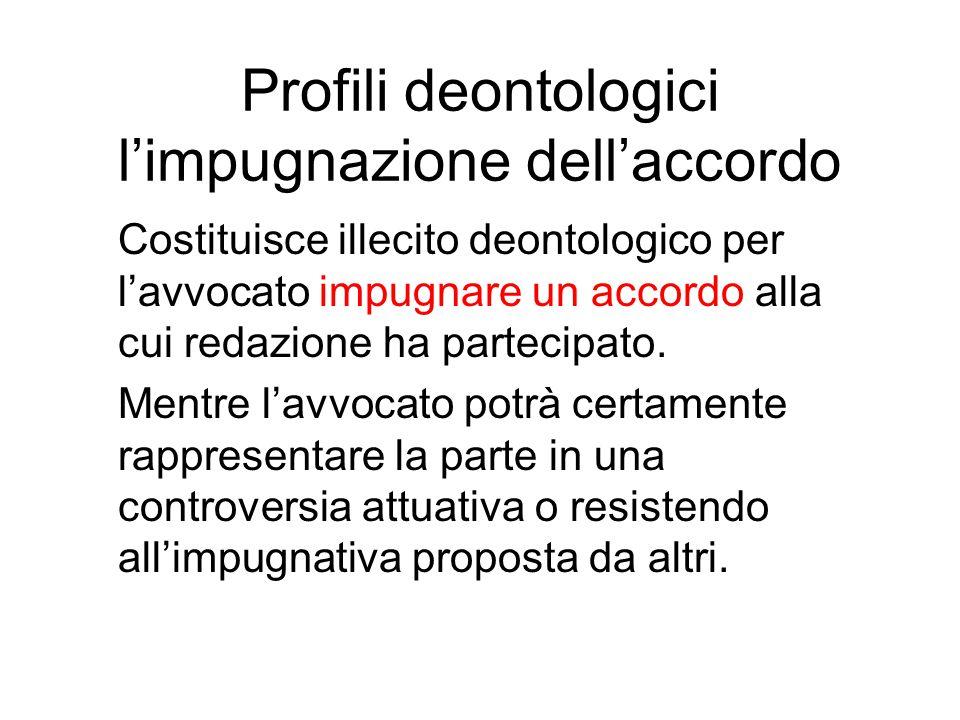 Profili deontologici l'impugnazione dell'accordo