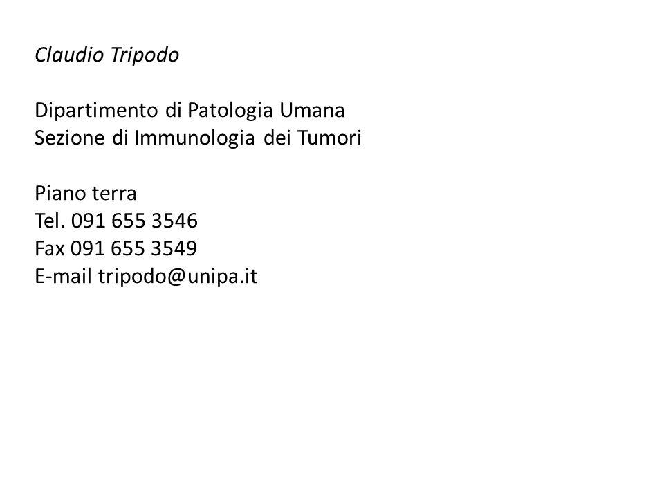 Claudio Tripodo Dipartimento di Patologia Umana. Sezione di Immunologia dei Tumori. Piano terra. Tel. 091 655 3546.